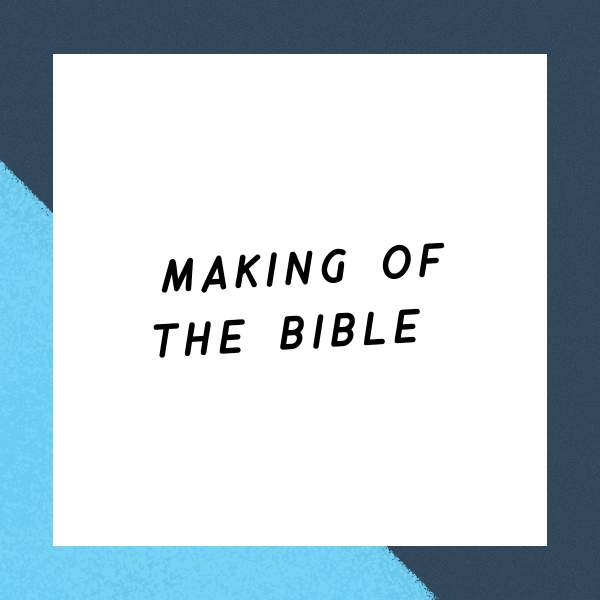 Making of the Bible