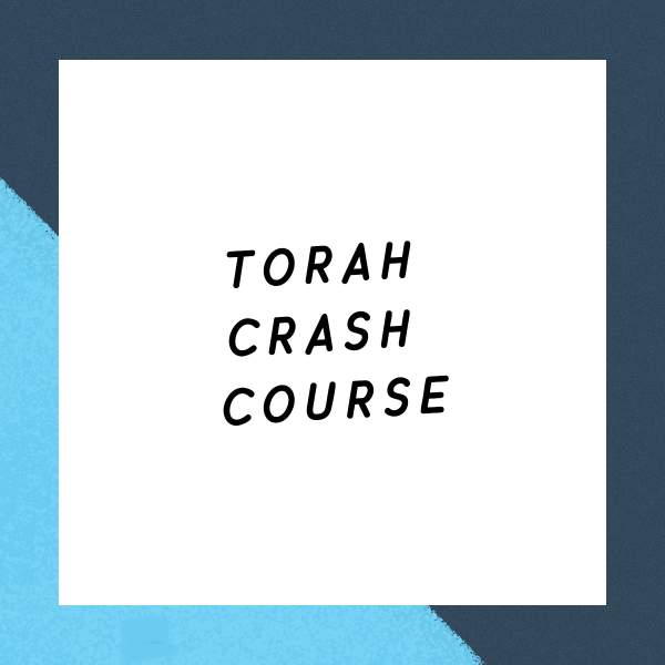 Torah Crash Course